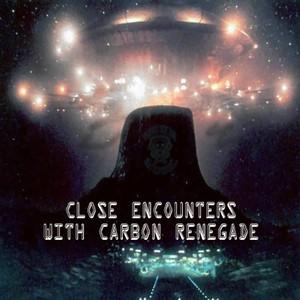 TSME114_Close Encounters with Carbon Renegade