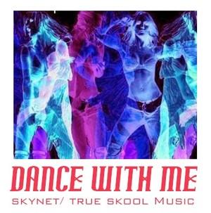 Skynet _Dance with Me (original mix)