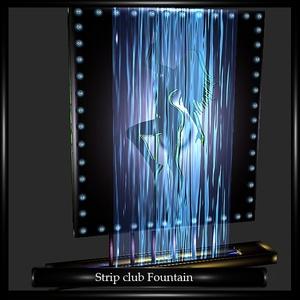 Strip Club Fountain Mesh