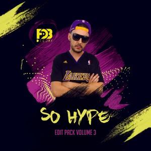 Deejay FDB - SO HYPE EDIT PACK - Volume 3