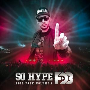 Deejay FDB - SO HYPE EDIT PACK - Volume 2