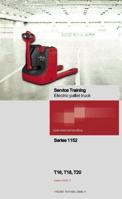 Linde Electric Pallet Truck Type 1152: T16, T18, T20 Service Training Manual