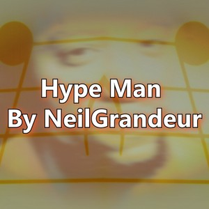 Hype Man by NeilGrandeur