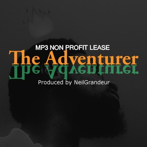 The Adventurer [Produced by NeilGrandeur] Mp3 Non Profit Lease