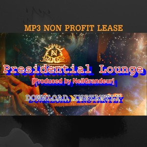 Presidential Lounge [Produced by NeilGrandeur] Mp3 Non Profit Lease