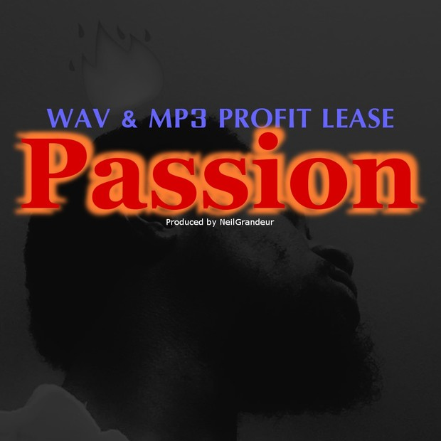 Passion  [Produced by NeilGrandeur] - Wav Standard Lease