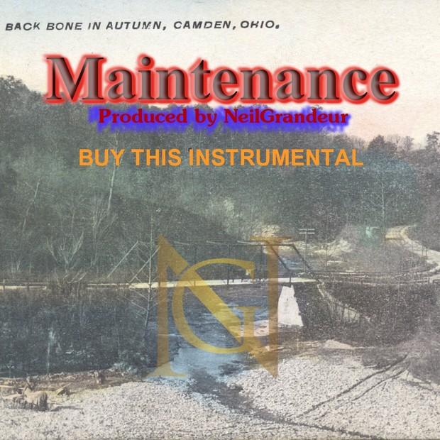 Maintenance [Produced by NeilGrandeur] Mp3 Standard Lease