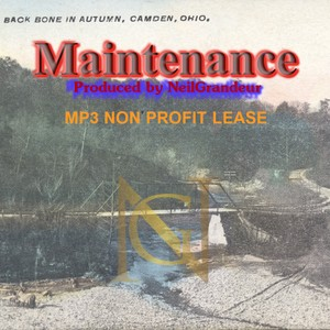 Maintenance [Produced by NeilGrandeur] Mp3 Non Profit Lease