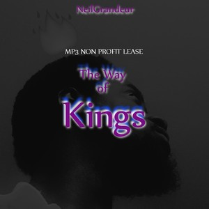 The Way of Kings [Produced by NeilGrandeur] Mp3 Non Profit Lease