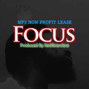 Focus [Produced by NeilGrandeur] Mp3 Non Profit Lease
