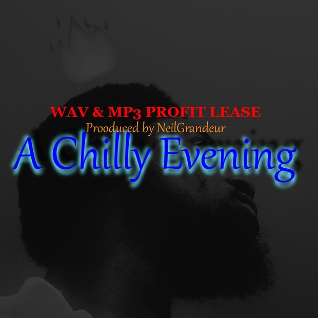A Chilly Evening  [Produced by NeilGrandeur] - Wav Standard Lease