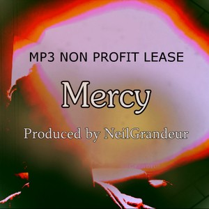 Mercy [Produced by NeilGrandeur] Mp3 Non Profit Lease