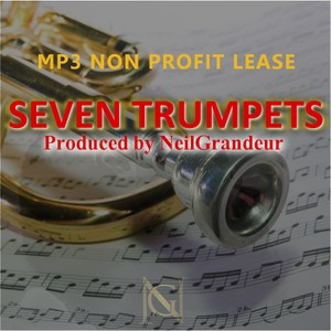 Seven Trumpets [Produced by NeilGrandeur] Mp3 Non Profit Lease