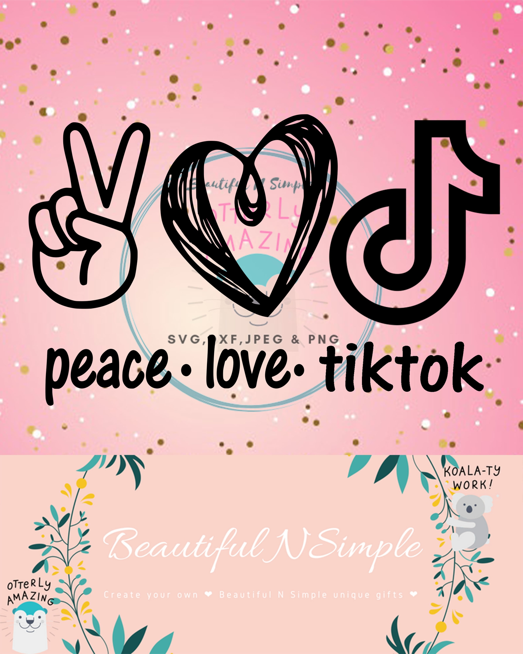 Peace Love And Tiktok Svg And Dxf File Tik Tok Peace Beautifulnsimple