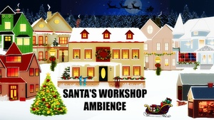 Ambience Hub - Santa's Workshop Ambience