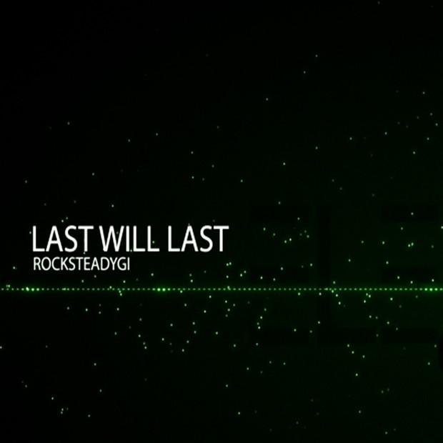 Rocksteadygi - Last Will Last