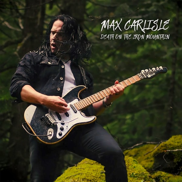 "Max Carlisle - ""Death on the Iron Mountain"" - Single"