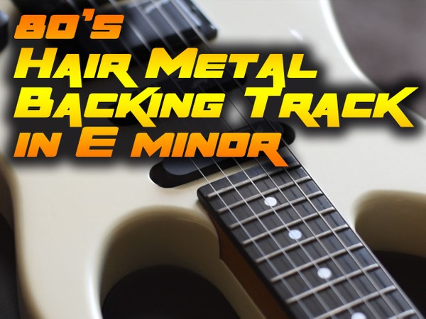 80's Hair Metal Backing Track in E minor
