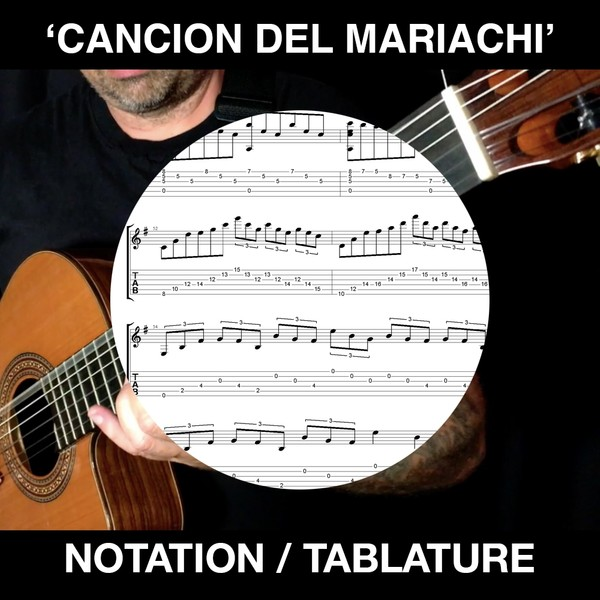 Cancion del Mariachi - TABS and NOTATION