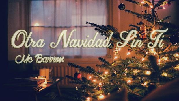 Mc Barrón Otra Navidad Sin Ti Mcbarrontv