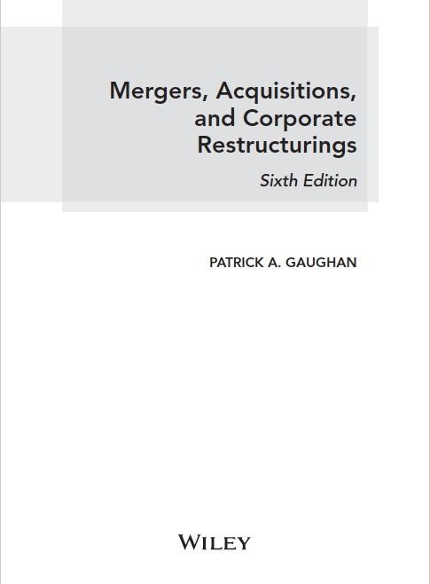 MERGERS, ACQUISITIONS AND CORPORATE RESTRUCTURING 6th ED