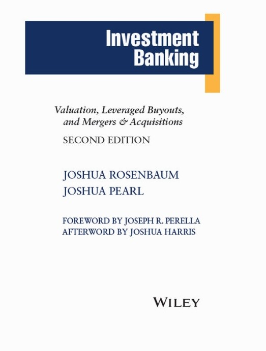 INVESTMENT BANKING: VALUATION, LEVERAGE BUYOUTS AND M & A 2nd ED