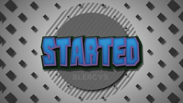 Started - blercys