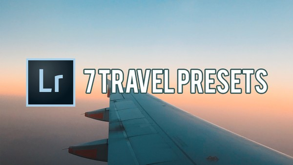 7 Travel Presets | Adobe Lightroom