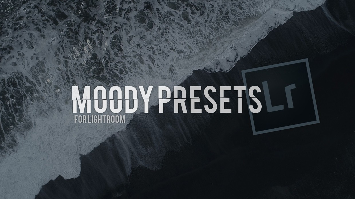 Moody Preset Pack | Adobe Lightroom CC 2019