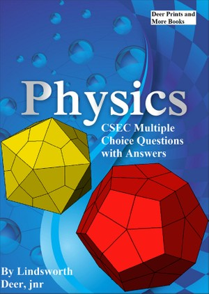 CSEC Physics Multiple Choice Questions 2006 - 2013 with Answer Sheet
