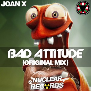 JOAN X - BAD ATTITUDE (ORIGINAL MIX)