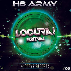 HB ARMY - Locura! Festival (Original Mix)