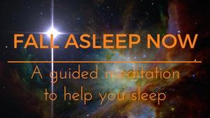 Fall asleep Now A guided meditation for sleep