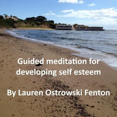 Guided Meditation for Developing Self Esteem