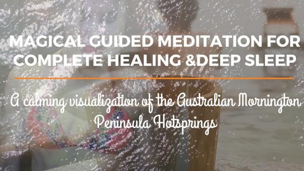 MAGICAL GUIDED MEDITATION FOR DEEP HEALING SLEEP - at the Peninsula Hot Springs