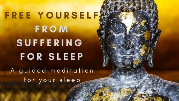 FREEDOM FROM SUFFERING FOR SLEEP A guided meditation for sleep