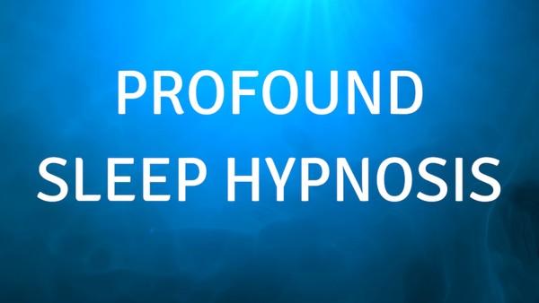 Profound Sleep Hypnosis