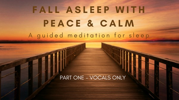 FALL ASLEEP with kindness & calm A guided meditation for sleep VOCAL VERSION
