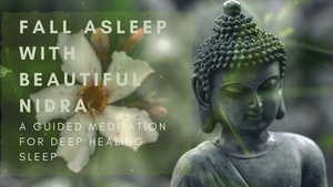 FALL ASLEEP WITH BEAUTIFUL NIDRA a guided meditation for deep sleep and enlightenment