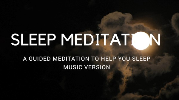SLEEP MEDITATION A GUIDED MEDITATION TO HELP YOU SLEEP