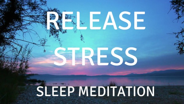 RELEASE STRESS SLEEP MEDITATION a guided meditation for sleep