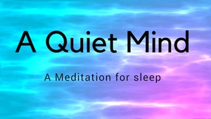 A QUIET MIND A SLEEP MEDITATION FOR DEEP SLEEP