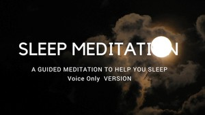 VOICE ONLY SLEEP MEDITATION A GUIDED MEDITATION TO HELP YOU SLEEP