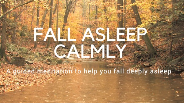 FINAL FALL ASLEEP CALMLY A guided meditation to help you fall asleep