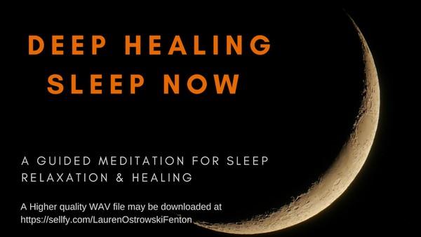DEEP HEALING SLEEP NOW A guided meditation for sleep relaxation and healing