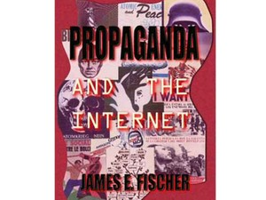 PROPAGANDA And The Internet