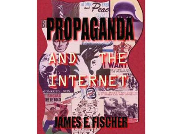 PROPAGANDA And The Internet