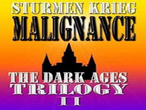 Malignance: The Dark Ages Trilology II