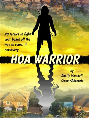 BOOK 1: HOA Warrior: 20 Tactics for Fighting your HOA, all the way to court if necessary