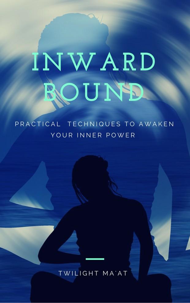 Inward Bound By Twilight Ma'at (Epub version)